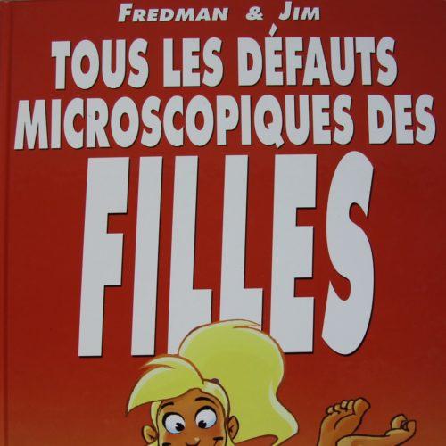 Tous les défauts microscopiques des filles.