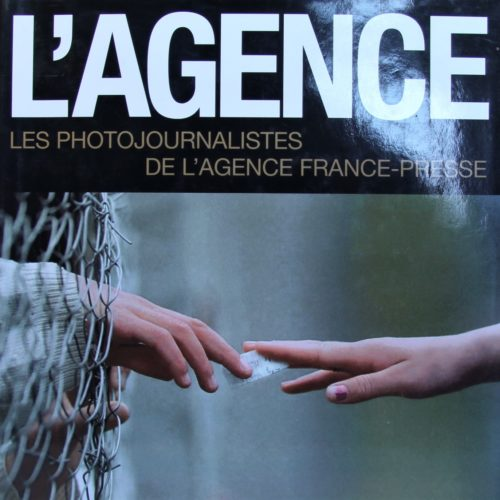 L'agence – Les Photojournalistes De L'agence France-Presse