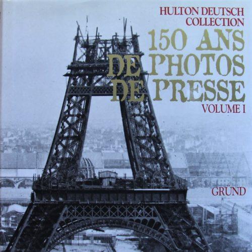 150 Ans de photos de presse Vol 1.